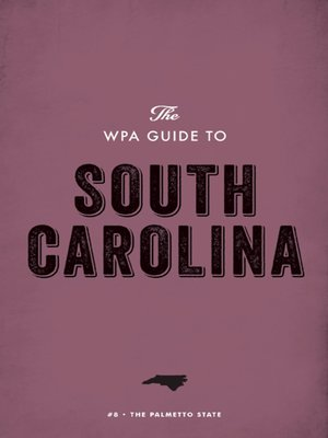 cover image of The WPA Guide to South Carolina